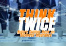 THINK TWICE Before Cutting Back on Business Insurance_